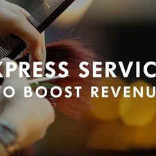 Three Express Services to Boost Salon Revenue in 2019