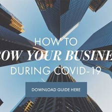 How to Build and Grow Your Business During COVID-19: