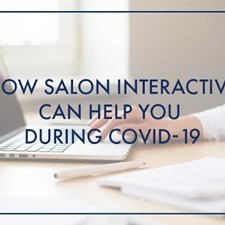 How Salon Interactive Can Help You During COVID-19